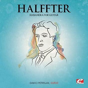 Halffter: Habanera for Guitar (Digitally Remastered)