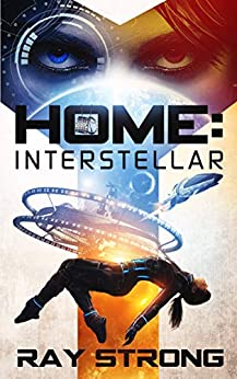 Home: Interstellar: (Hope's War) by [Ray Strong]