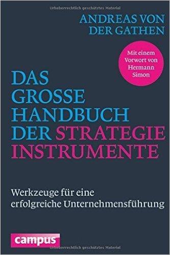 Das große Handbuch der Strategieinstrumente: Werkzeuge für eine erfolgreiche Unternehmensführung ( 10. September 2014 )