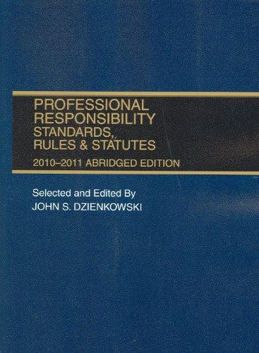 Professional Responsibility, Standards, Rules & Statutes, 2010-2011 Abridged