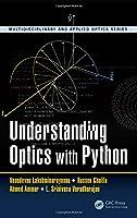 Understanding Optics with Python (Multidisciplinary and Applied Optics)