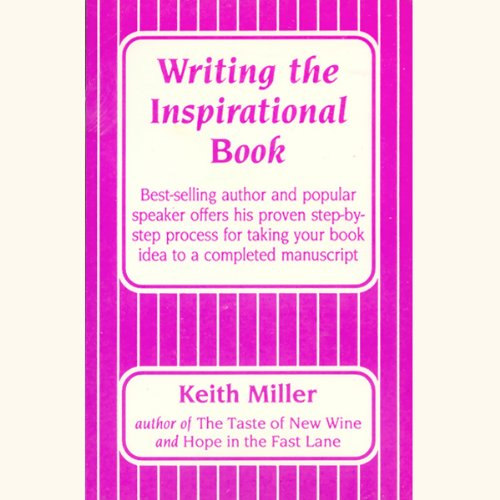 Writing the Inspirational Book                   By:                                                                                                                                 Keith Miller                           Length: 1 hr and 31 mins     1 rating     Overall 1.0