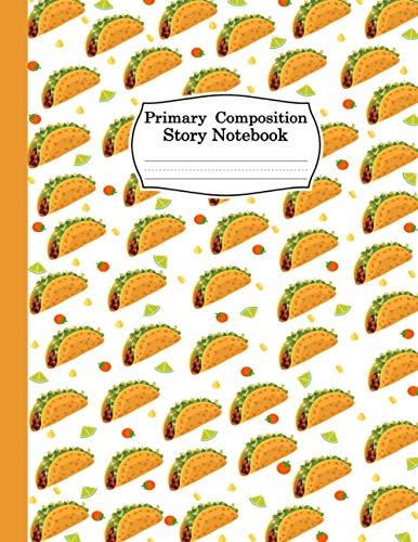 Taco Primary Composition Story Notebook Gift For Men Women Girls Kids: Funny Taco Notebook And Journal Primary Composition Story Notebook for Writing - 8.5 x 11 Inches - 100 Pages