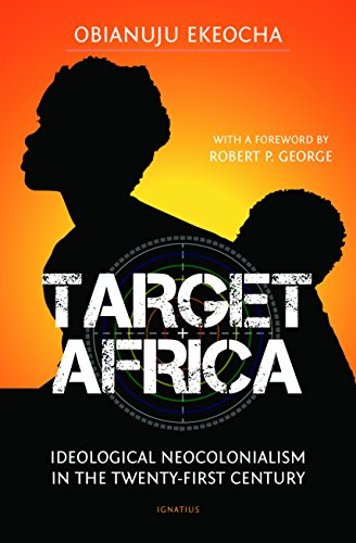 Target Africa: Ideological Neocolonialism in the Twenty-First Century: Ideological Neo-Colonialism Of The Twenty-First Century (English Edition)
