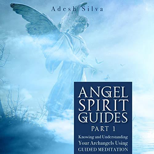 Angel Spirit Guides - Part I cover art