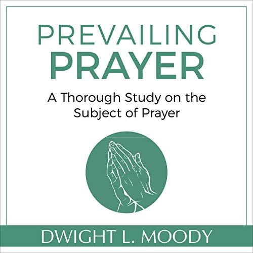Prevailing Prayer (Updated) Audiobook By Dwight L. Moody cover art