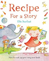 Recipe for a Story by Ella Burfoot(2015-01-01)