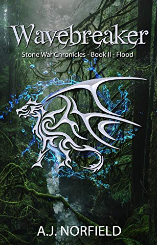 Wavebreaker (Dragon II - Part 2): Book II of the Stone War Chronicles: Flood (English Edition)