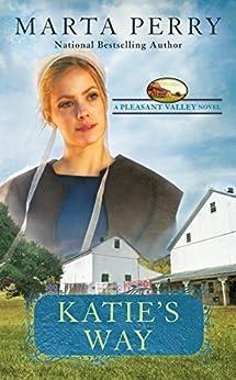 Katie's Way (Pleasant Valley Book 5) by [Marta Perry]