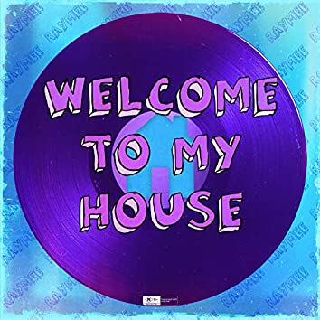 Welcome to My House (Prod. By Intercooler)