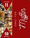 OMG! Top 50 Muffin Recipes Volume 11: Welcome to Muffin Cookbook