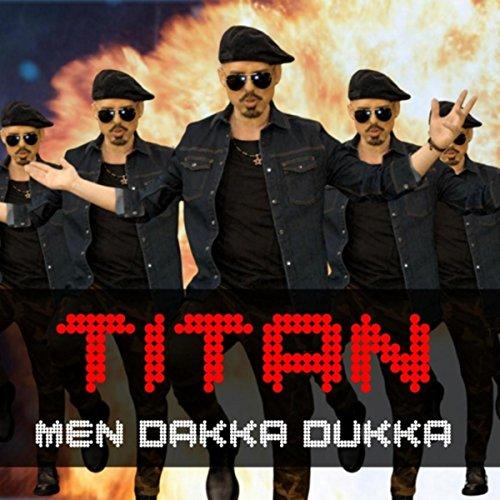 Men Dakka Dukka