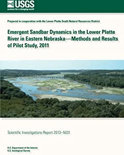 Emergent Sandbar Dynamics in the Lower Platte River in Eastern Nebraska? Methods and Results of Pilot Study, 2011