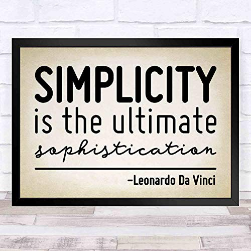 Wall Art - Inspirational Saying - Simplicity is The Ultimate Sophistication - Vintage Art Print - Artwork - Great Gift for Christmas - 16x12in with Frame