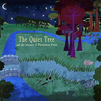 The Quiet Tree and the Creatures of Whistleberry Forest