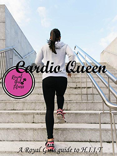 Cardio Queen: A Royal Girls Fitness Guide to HIIT (English Edition)