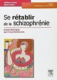 Se rétablir de la schizophrénie - Guide pratique pour les professionnels