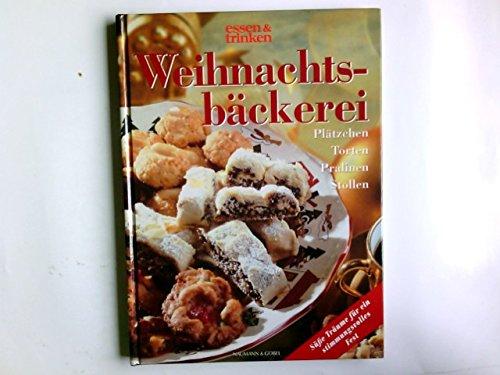 Das große Buch der Weihnachtsbäckerei. Plätzchen, Torten, Pralinen, Stollen.