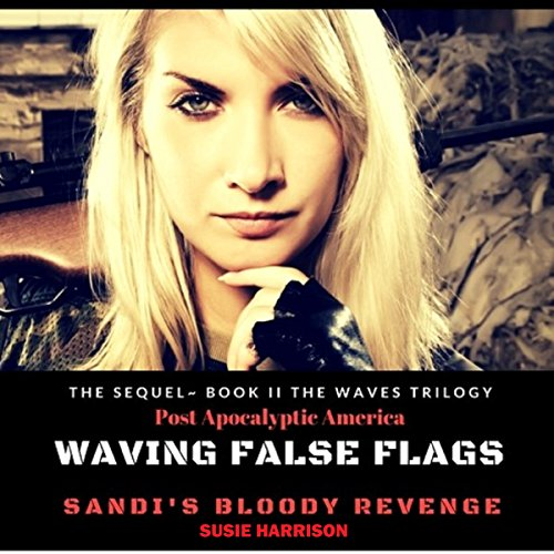 Waving False Flags: Sandi's Bloody Revenge audiobook cover art