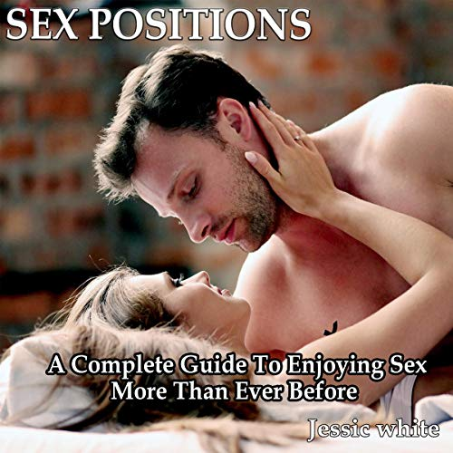 Sex Positions Audiobook By Jessic White cover art