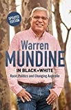 Warren Mundine in Black + White: Race, Politics and Changing Australia (English Edition)