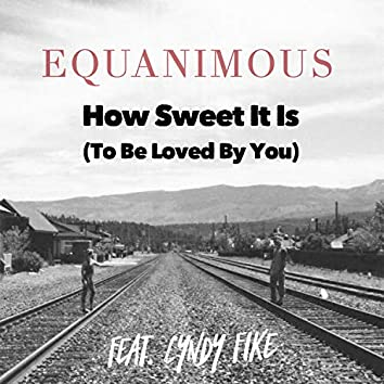 How Sweet It Is (To Be Loved by You) [feat. Cyndy Fike]