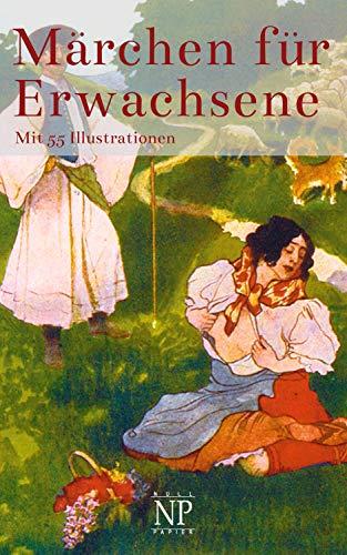 Märchen für Erwachsene: Ein illustriertes Geschichtenbuch (Erotik bei Null Papier)