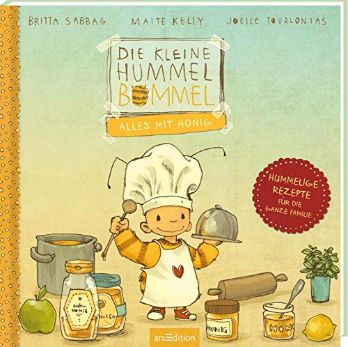 Die kleine Hummel Bommel - Alles mit Honig!: Hummelige Rezepte für die ganze Familie