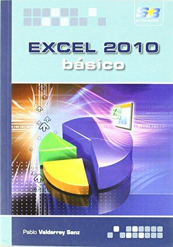 Excel 2010. Básico de Pablo Valderrey Sanz (7 abr 2011) Tapa blanda