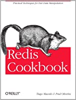 Redis Cookbook: Practical Techniques for Fast Data Manipulation (English Edition)
