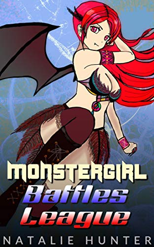 Monstergirl Battles League (English Edition)