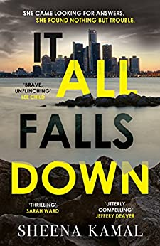 It All Falls Down: The truth doesn't always set you free by [Sheena Kamal]