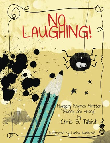 Compare Textbook Prices for No Laughing: Nursery Rhymes written funny and wrong  ISBN 9798510922974 by Tabish, Chris S