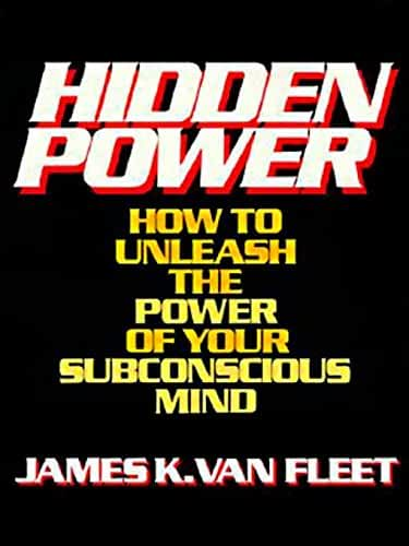 Hidden Power: How to Unleash the Power of Your Subconscious Mind (English Edition)