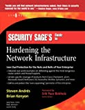 Security Sage's Guide to Hardening the Network Infrastructure - Steven Andres