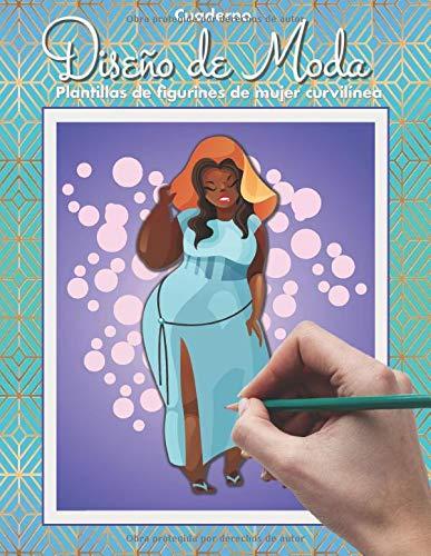 Cuaderno Diseño de Moda, Plantillas de Figurines de Mujer Curvilínea: Ilustración de Moda (Crea tu moda)