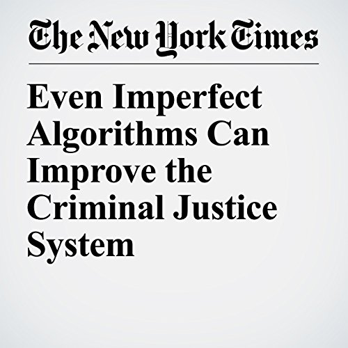 Even Imperfect Algorithms Can Improve the Criminal Justice System copertina