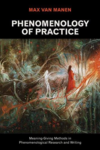 Phenomenology of Practice (Developing Qualitative Inquiry) (Volume 13)