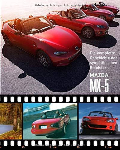 Die komplette Geschichte des sympathischen Roadsters MAZDA MX-5