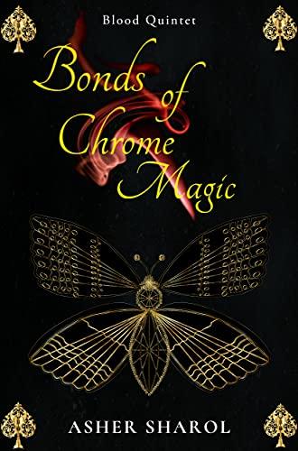 Bonds Of Chrome Magic: A Paranormal High School Romance (Blood Quintet Book 1)