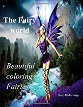 The fairy world: beautiful coloring fairies: Coloring book for kids and adults