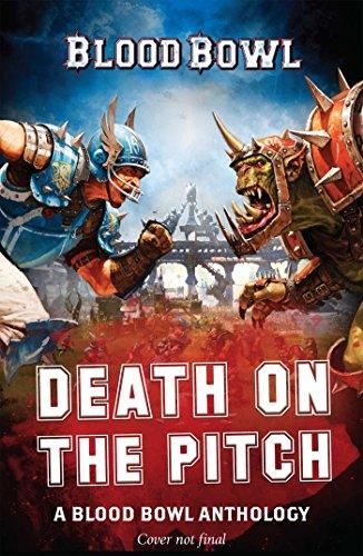 Death on the Pitch - A Blood Bowl Anthology: A Blood Bowl Anthology