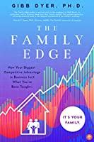 The Family Edge: How Your Biggest Competitive Advantage Isn't What You've Been Taught… It's Your Family (Familius)