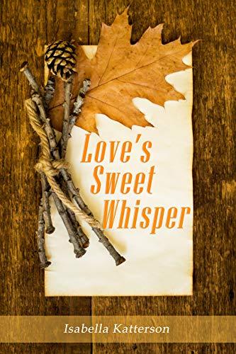 Love's Sweet Whisper