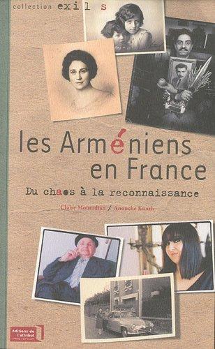 Les Arméniens en France, du chaos à la reconnaissance