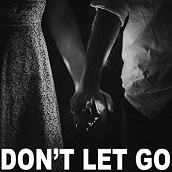 Don't Let Go (feat. Dave Goode)