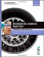Biomedical Science Practice (Fundamentals of Biomedical Science)