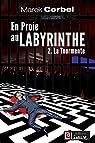 En proie au labyrinthe, tome 2 : La Tourmente par Corbel