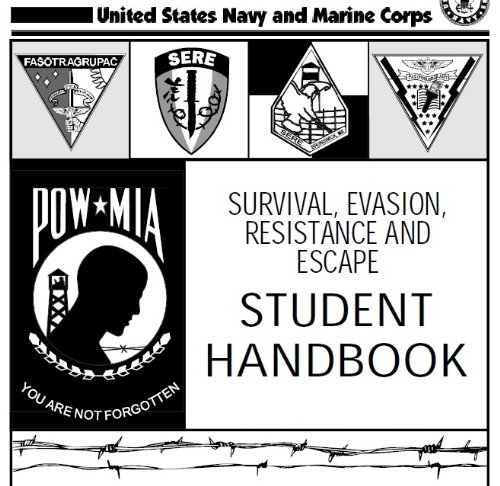 SURVIVAL, EVASION, RESISTANCE AND ESCAPE HANDBOOK, SERE and CIVIL DISTURBANCE OPERATIONS, US Army Field Manual, FM 3-19.15, FM 19-15 combined (English Edition)