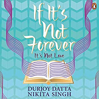 If It's Not Forever                   Written by:                                                                                                                                 Durjoy Datta,                                                                                        Derek Denzil,                                                                                        Nikita Singh                               Narrated by:                                                                                                                                 Derek Denzil                      Length: 6 hrs and 26 mins     Not rated yet     Overall 0.0